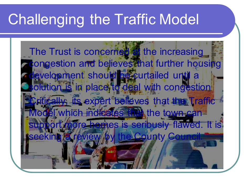 Challenging the Traffic Model