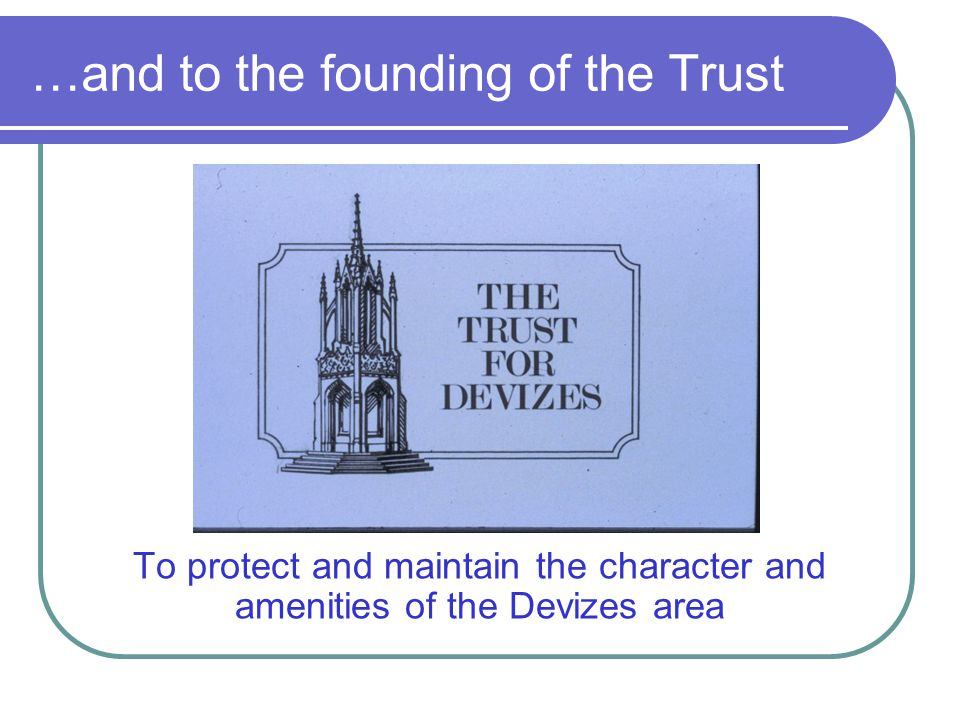 …and to the founding of the Trust