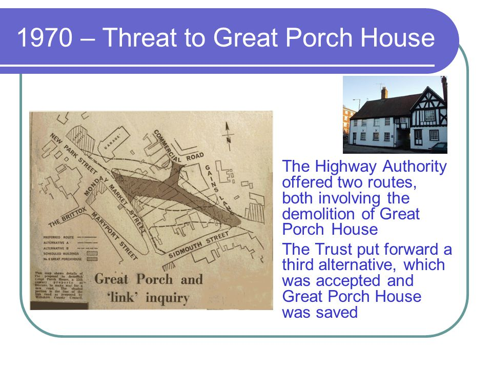 1970 – Threat to Great Porch House