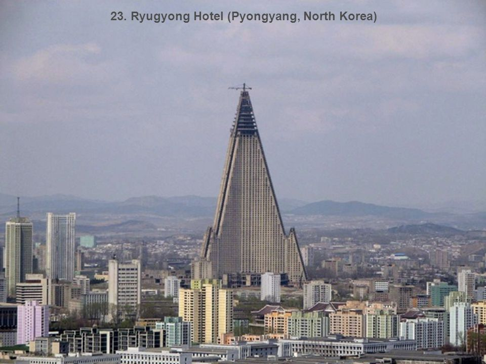 23. Ryugyong Hotel (Pyongyang, North Korea)