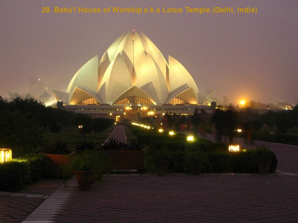 28. Bahá í House of Worship a.k.a Lotus Temple (Delhi, India)
