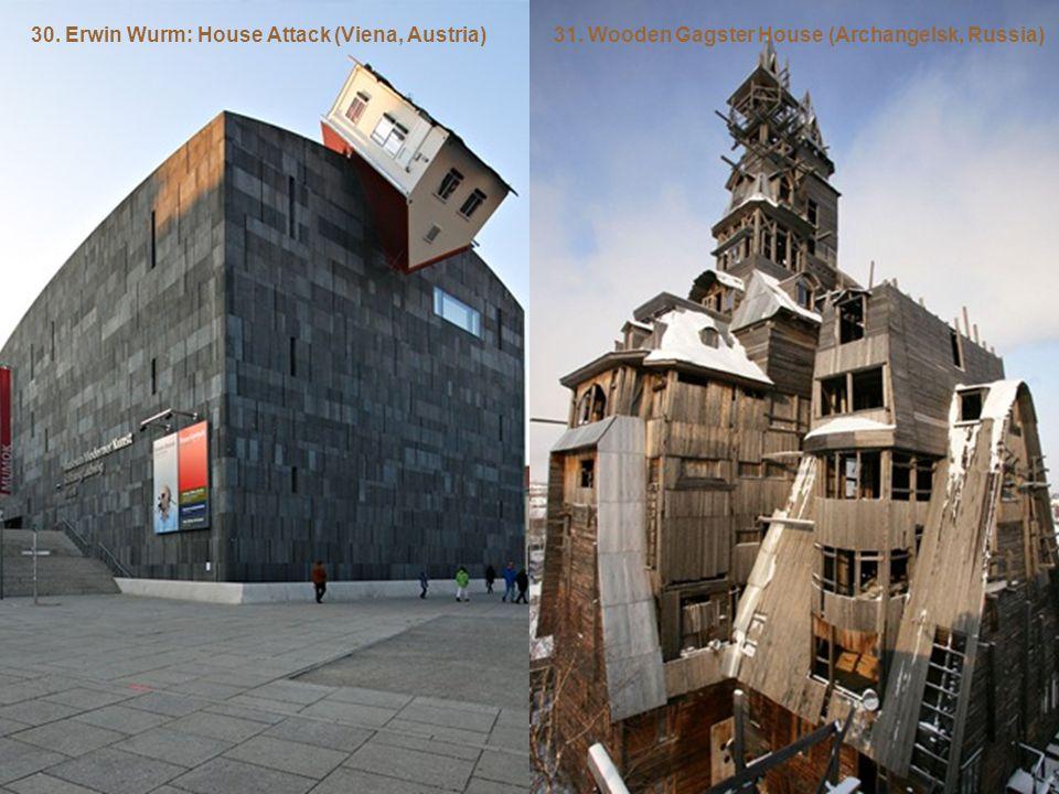30. Erwin Wurm: House Attack (Viena, Austria)