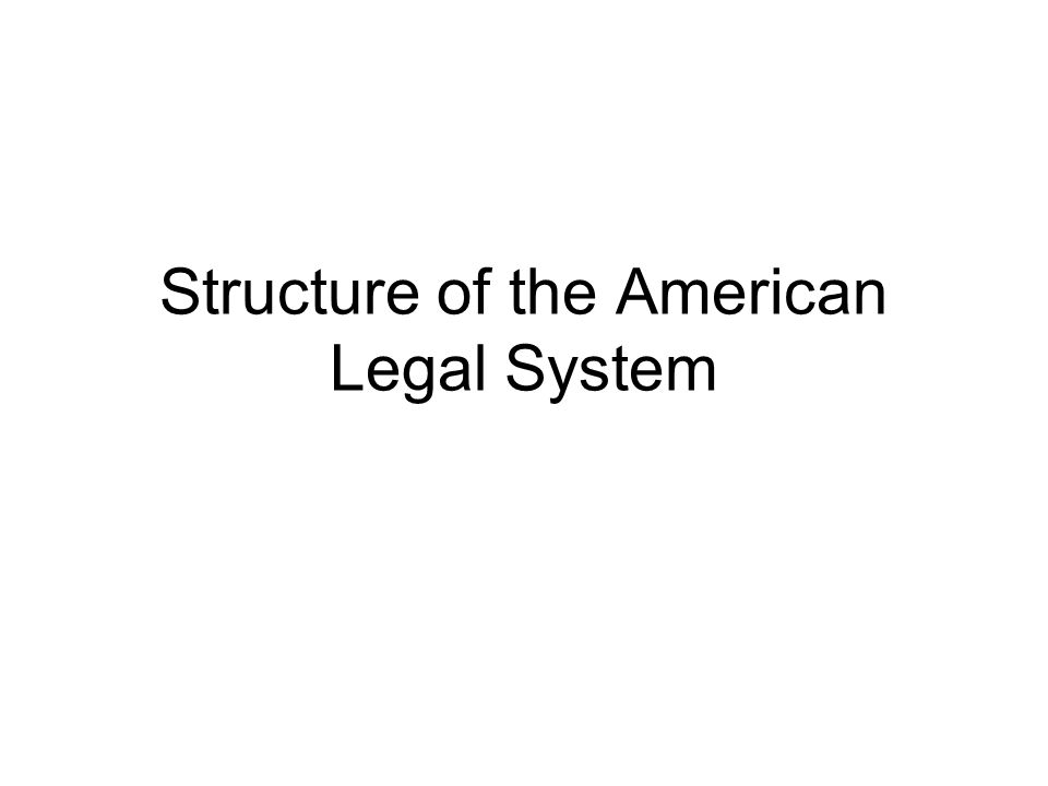 Structure of the American Legal System