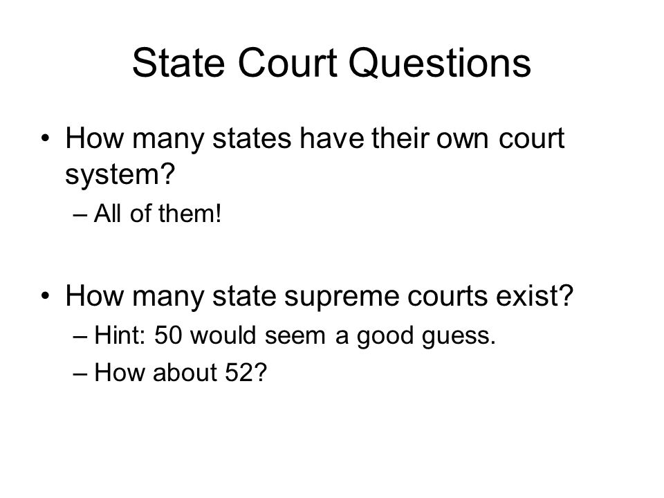 State Court Questions How many states have their own court system