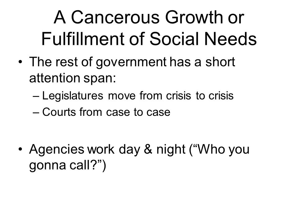 A Cancerous Growth or Fulfillment of Social Needs