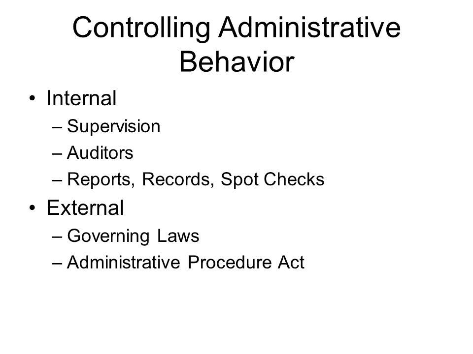 Controlling Administrative Behavior