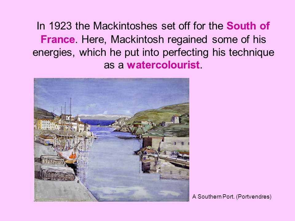 In 1923 the Mackintoshes set off for the South of France