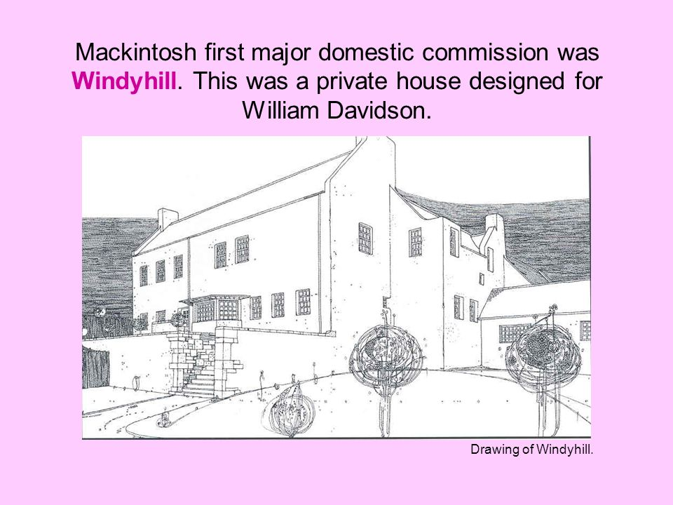 Mackintosh first major domestic commission was Windyhill