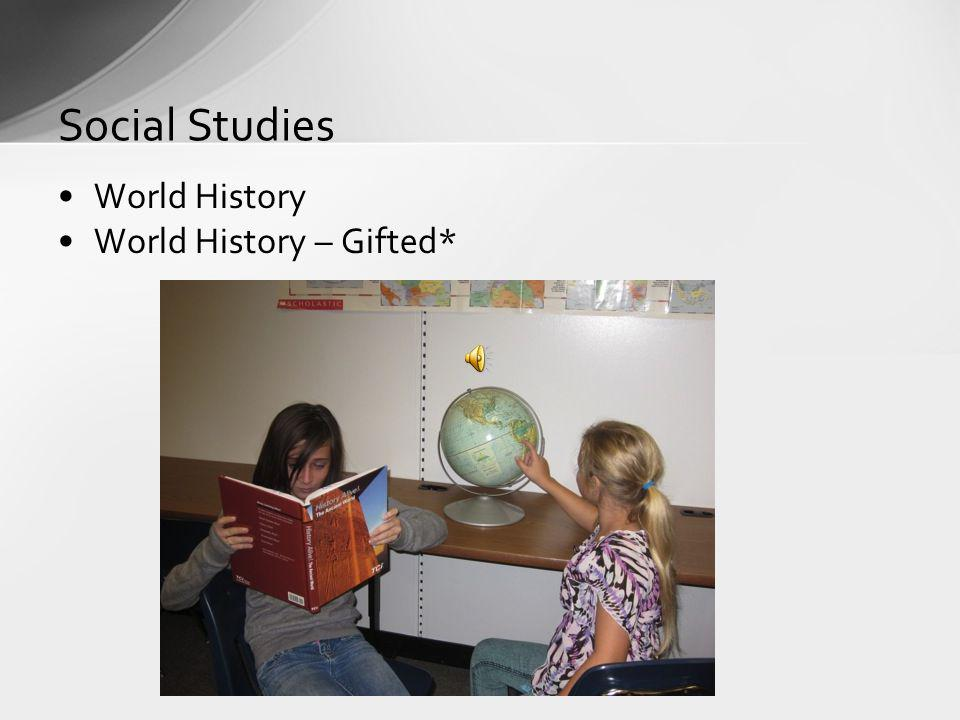 Social Studies World History World History – Gifted*
