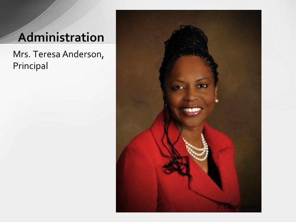 Administration Mrs. Teresa Anderson, Principal