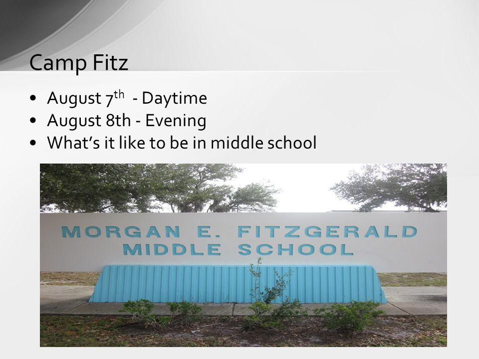 Camp Fitz August 7th - Daytime August 8th - Evening