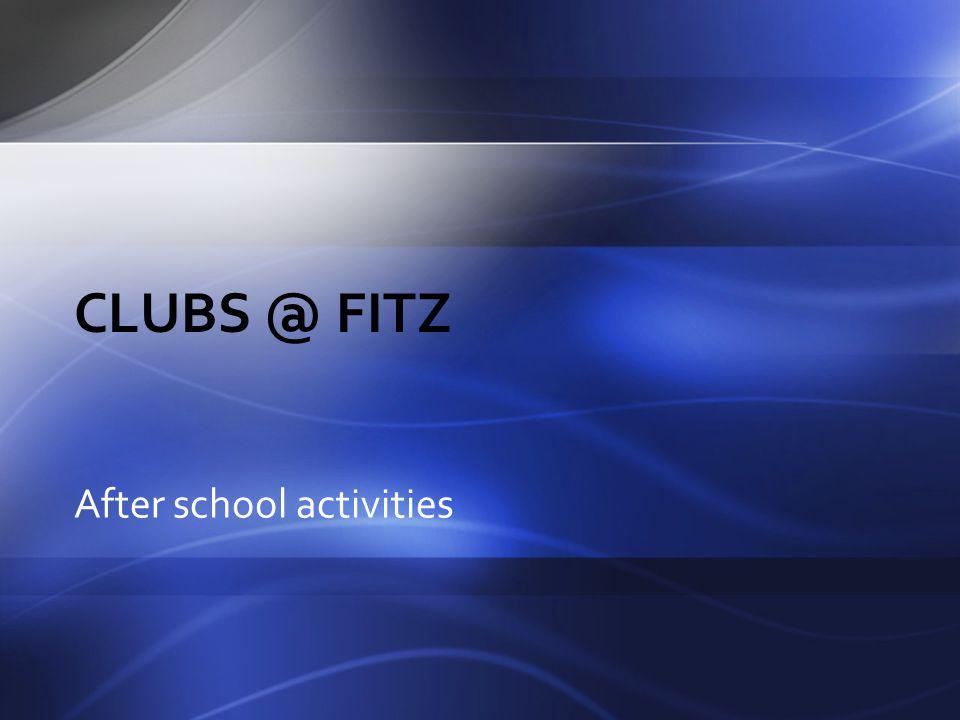 Clubs @ fitz After school activities