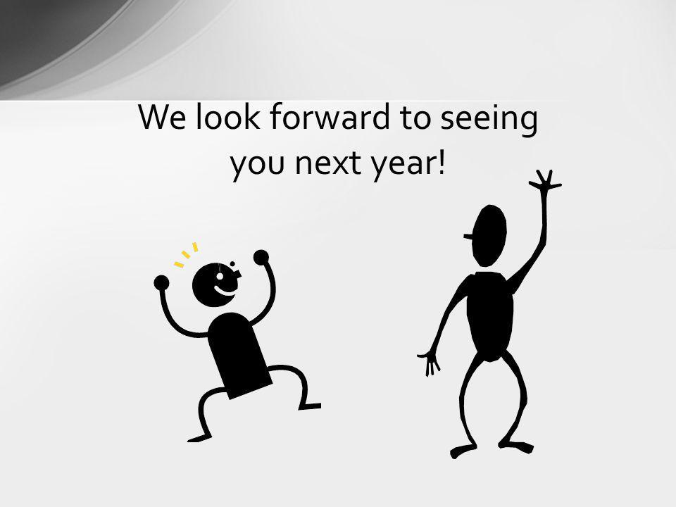 We look forward to seeing