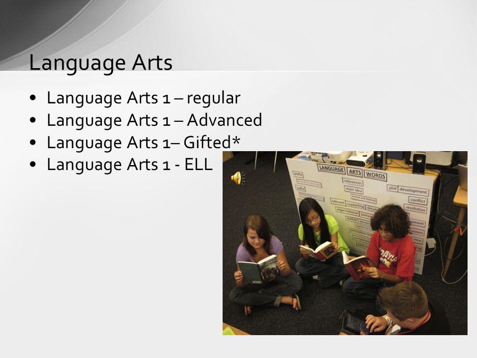 Language Arts Language Arts 1 – regular Language Arts 1 – Advanced