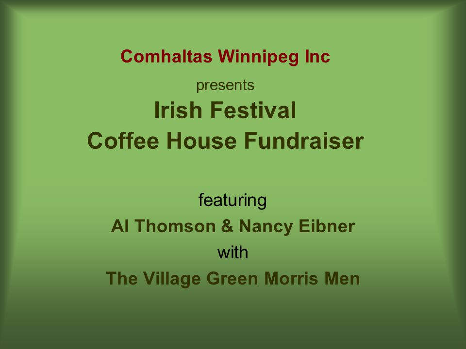 Comhaltas Winnipeg Inc presents Irish Festival Coffee House Fundraiser
