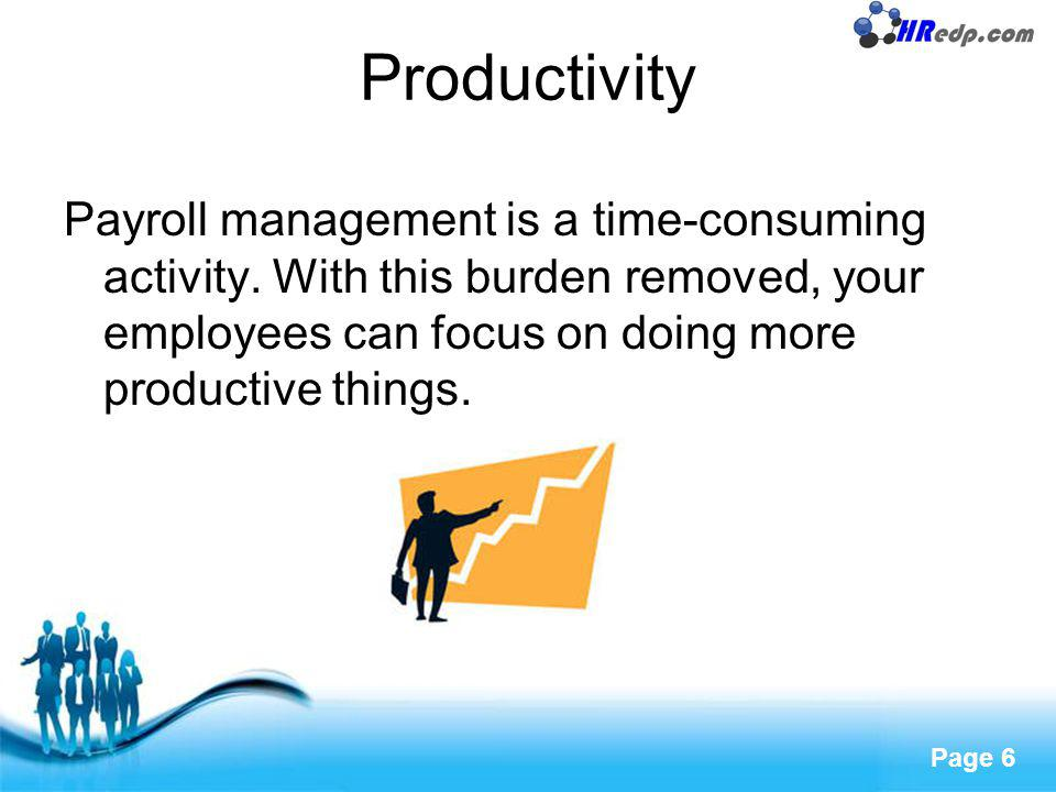 Productivity Payroll management is a time-consuming activity.