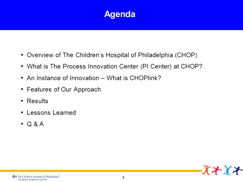 Agenda Overview of The Children's Hospital of Philadelphia (CHOP)