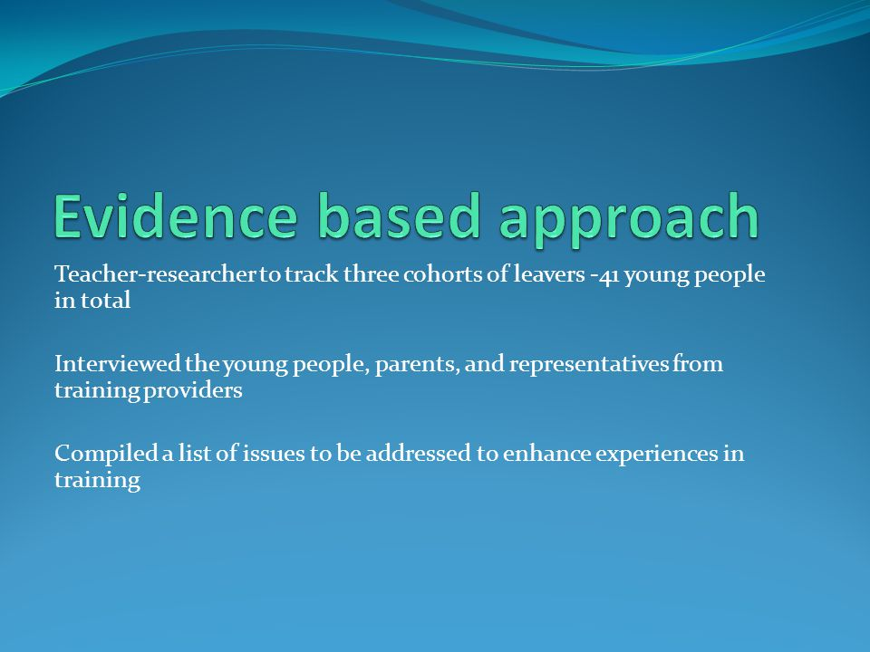 Evidence based approach