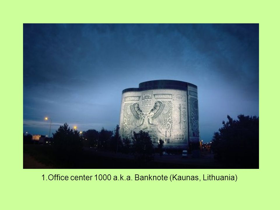 1.Office center 1000 a.k.a. Banknote (Kaunas, Lithuania)