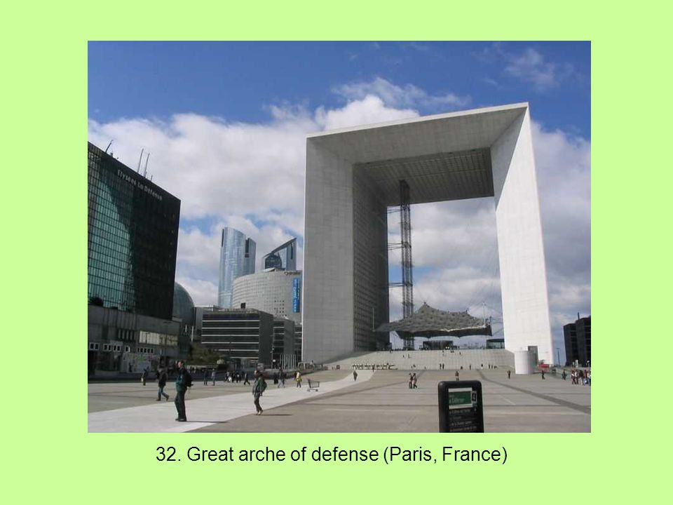 32. Great arche of defense (Paris, France)