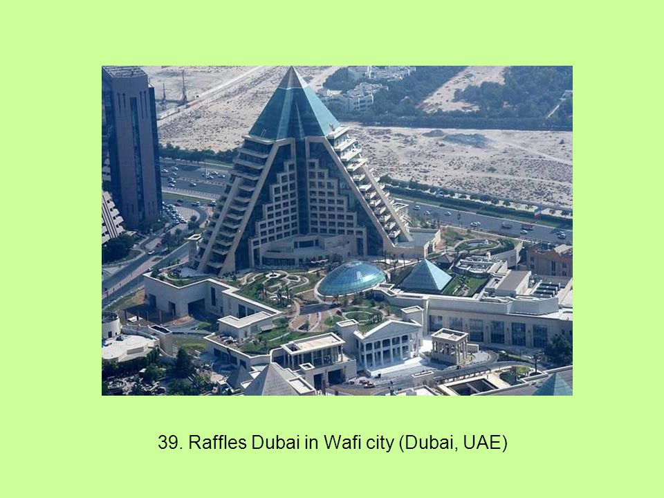 39. Raffles Dubai in Wafi city (Dubai, UAE)