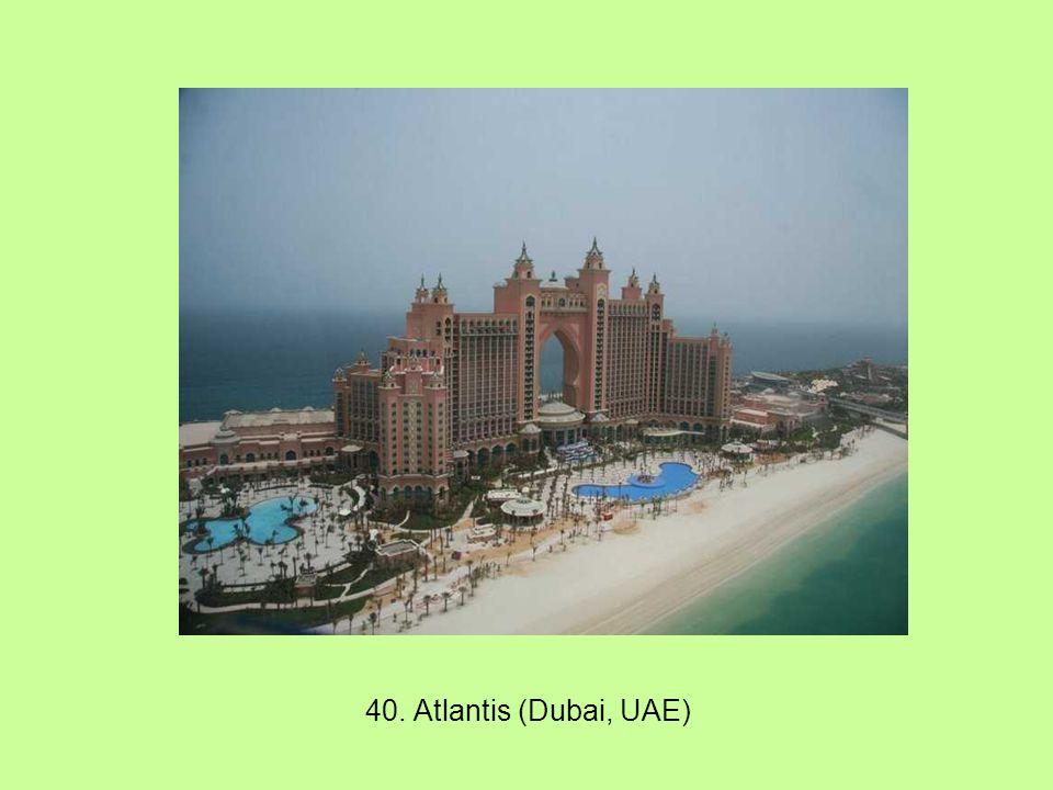 40. Atlantis (Dubai, UAE)