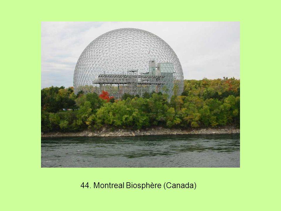 44. Montreal Biosphère (Canada)