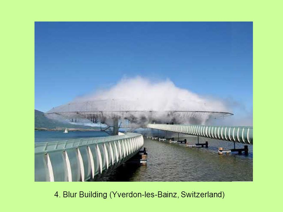 4. Blur Building (Yverdon-les-Bainz, Switzerland)
