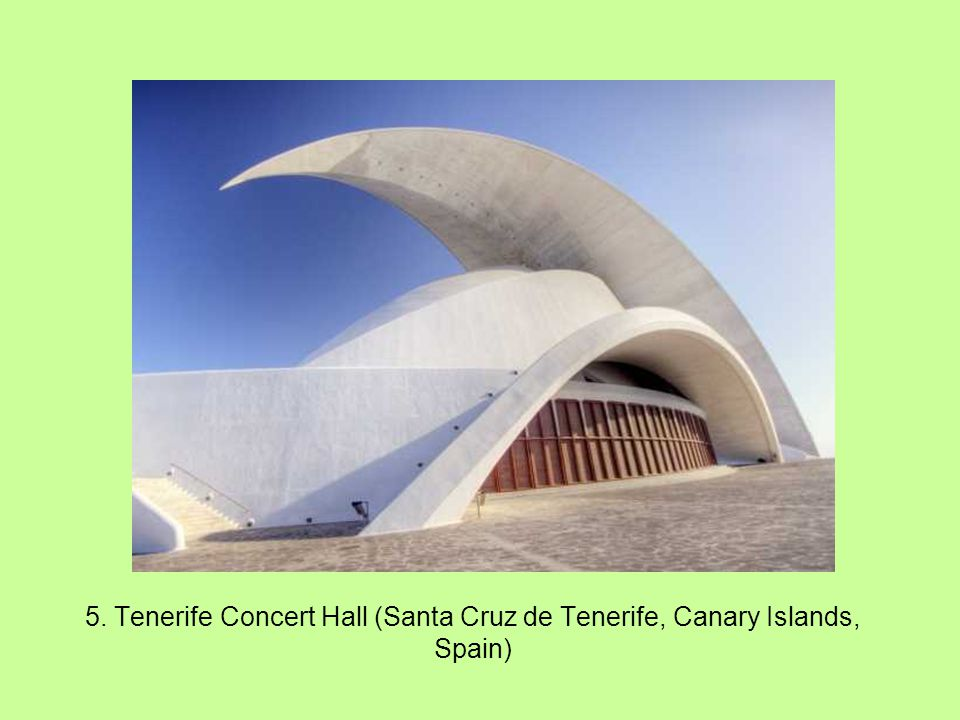 5. Tenerife Concert Hall (Santa Cruz de Tenerife, Canary Islands, Spain)