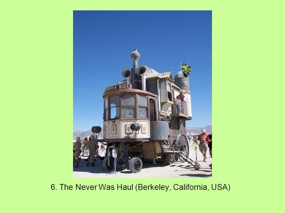 6. The Never Was Haul (Berkeley, California, USA)