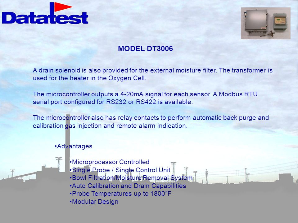 MODEL DT3006 A drain solenoid is also provided for the external moisture filter. The transformer is used for the heater in the Oxygen Cell.