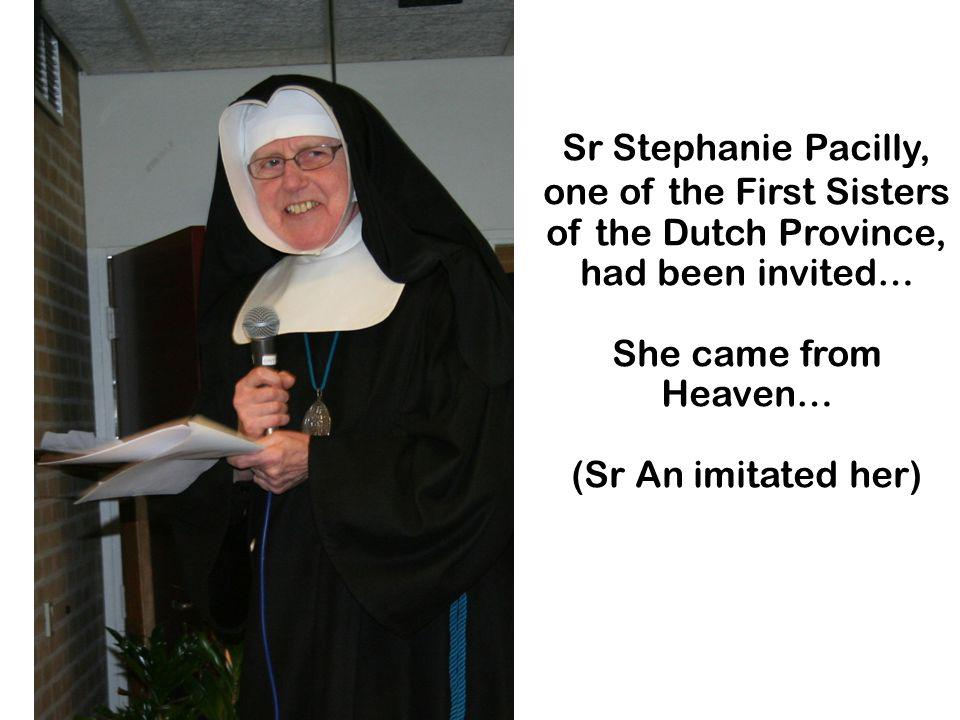 one of the First Sisters of the Dutch Province, had been invited…