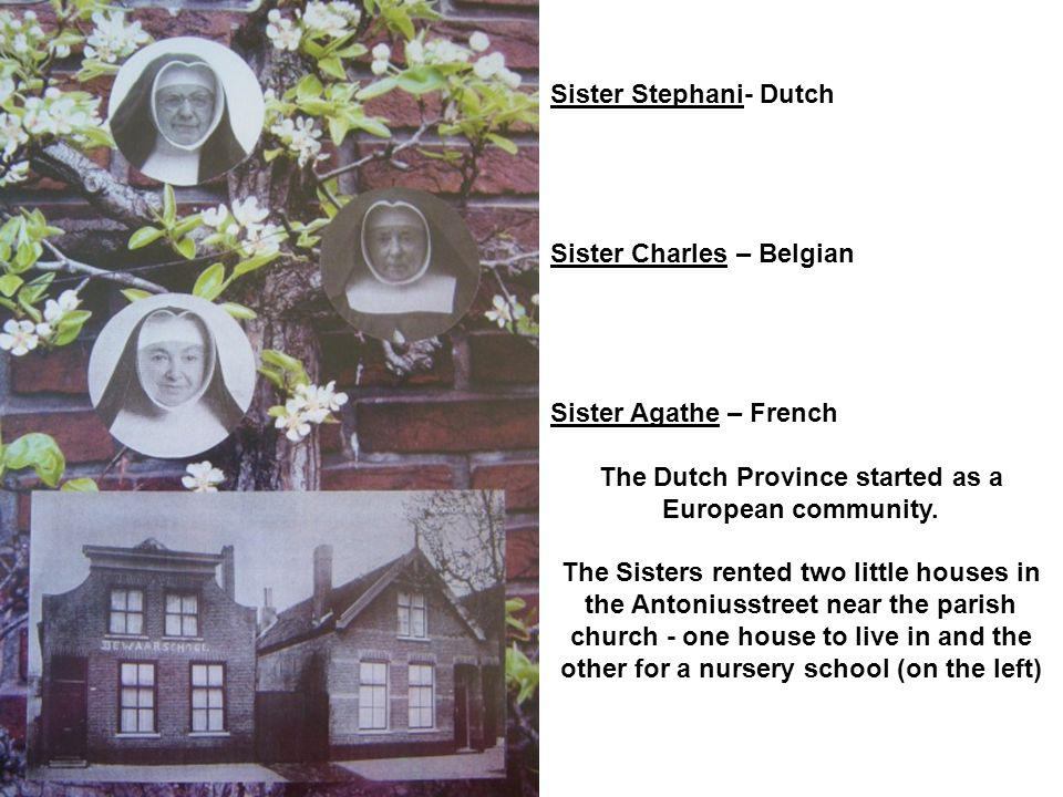 The Dutch Province started as a European community.