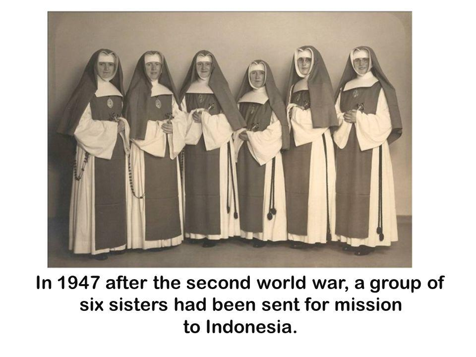 In 1947 after the second world war, a group of six sisters had been sent for mission