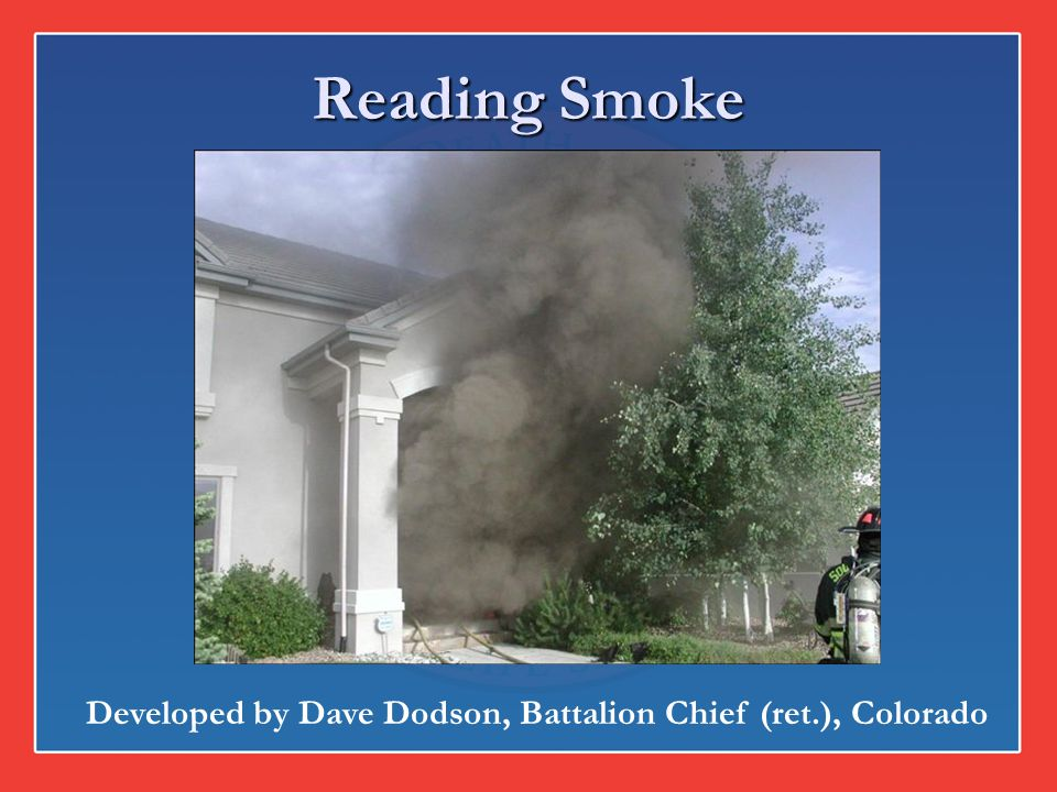 Developed by Dave Dodson, Battalion Chief (ret.), Colorado
