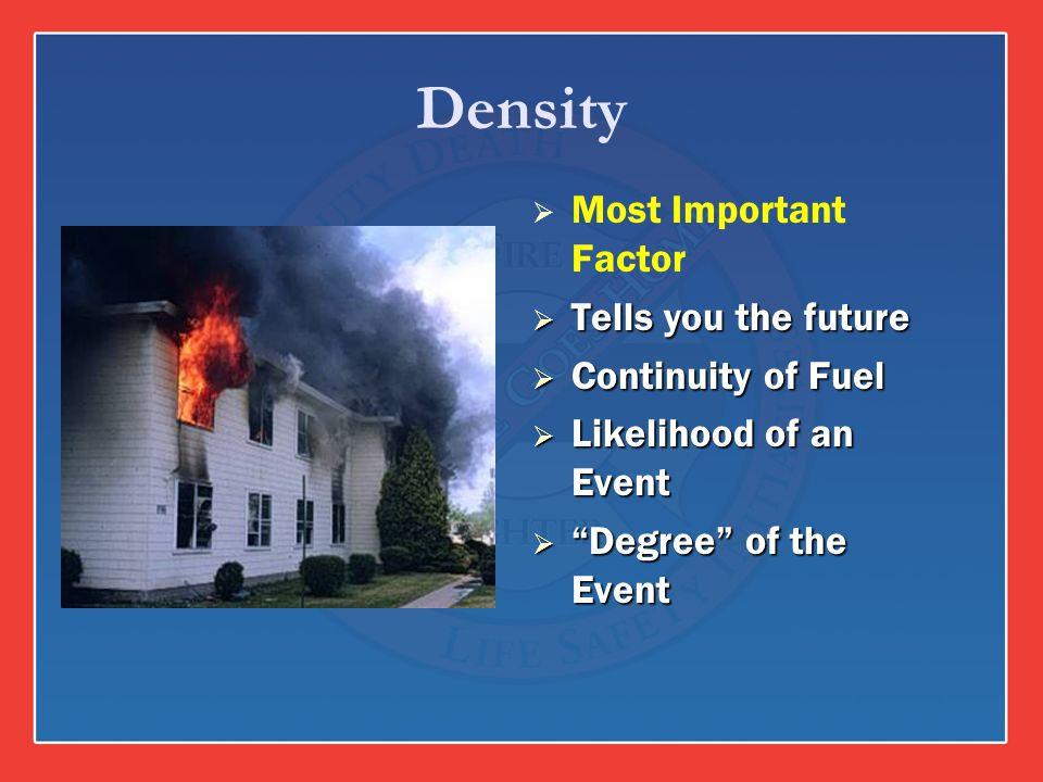 Density Most Important Factor Tells you the future Continuity of Fuel