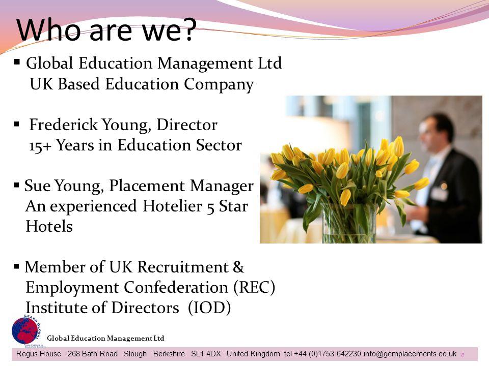 Who are we Global Education Management Ltd UK Based Education Company