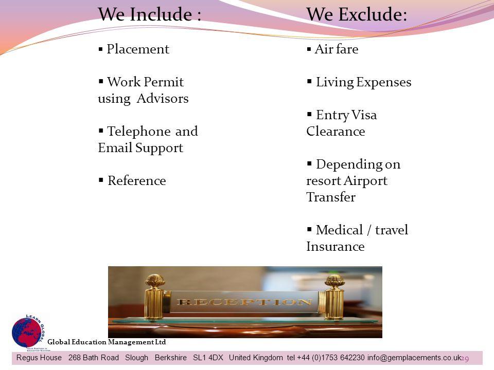 We Include : We Exclude: Work Permit using Advisors