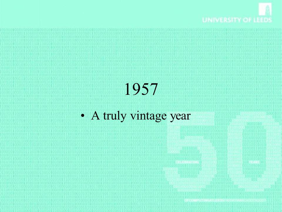 1957 A truly vintage year