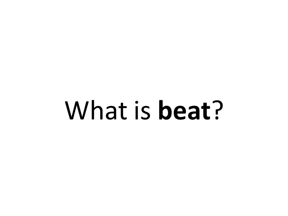 What is beat