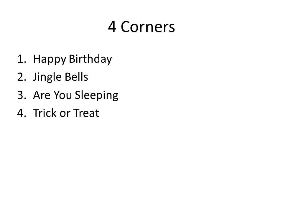 4 Corners Happy Birthday Jingle Bells Are You Sleeping Trick or Treat