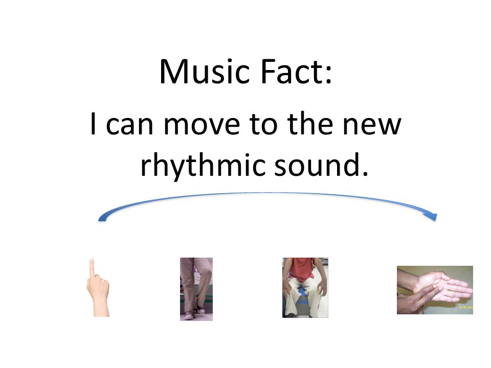 I can move to the new rhythmic sound.