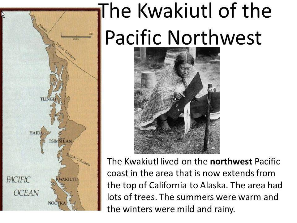 The Kwakiutl of the Pacific Northwest