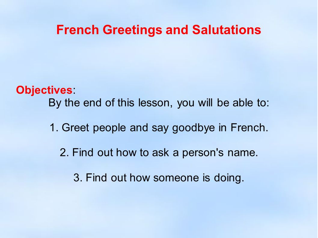 French Greetings And Salutations Ppt Video Online Download