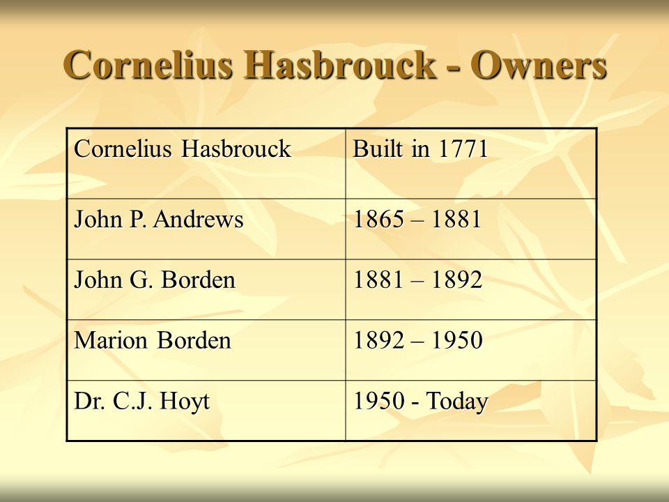 Cornelius Hasbrouck - Owners