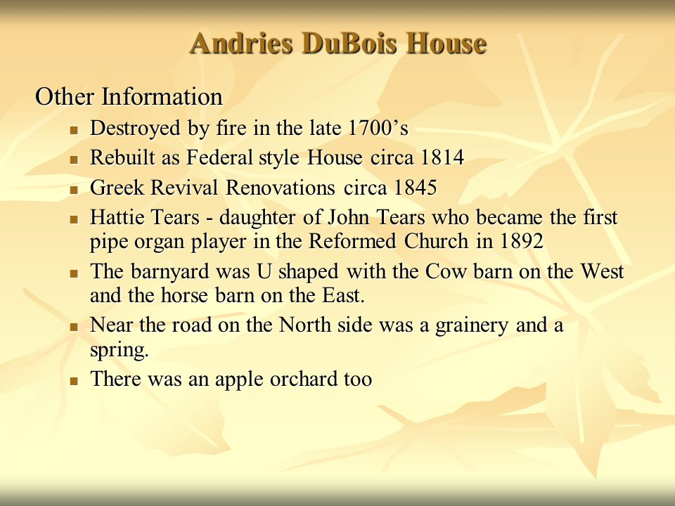 Andries DuBois House Other Information