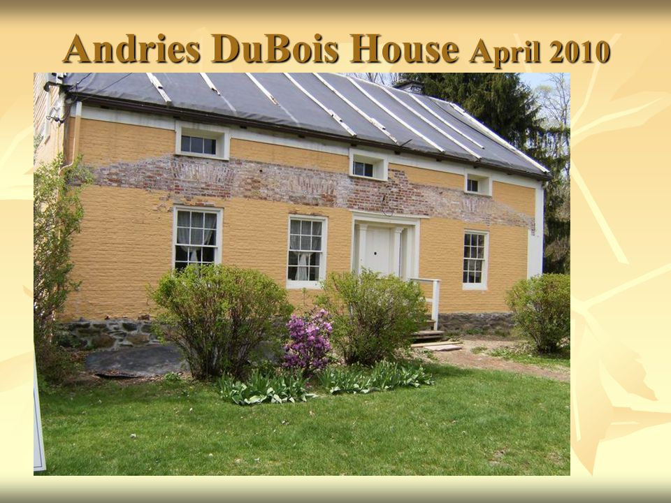 Andries DuBois House April 2010