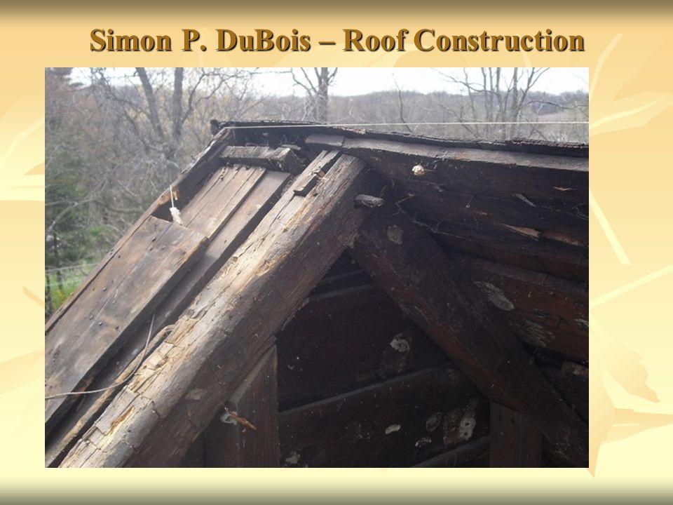Simon P. DuBois – Roof Construction