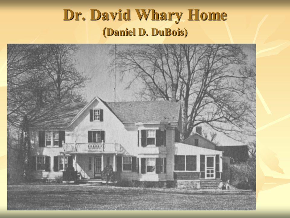 Dr. David Whary Home (Daniel D. DuBois)