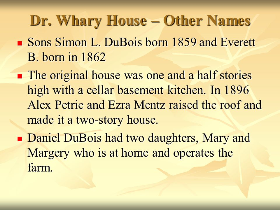 Dr. Whary House – Other Names